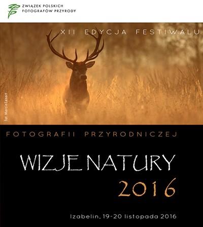 12 Edycja Festiwalu Fotografii Przyrodniczej Wizje Natury 2016